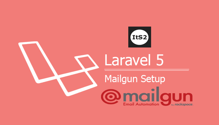 Mailgun setup with Laravel 5 example