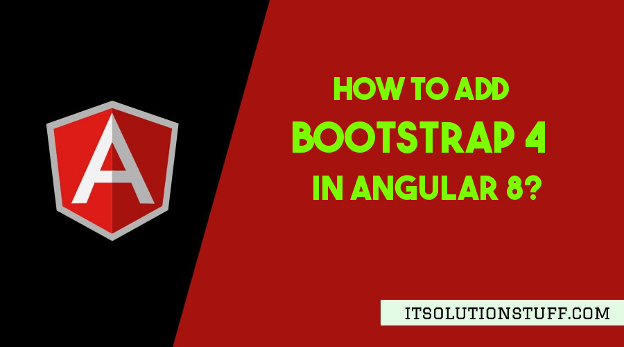 How to Add Bootstrap in Angular 8 | Install Bootstrap 4 in Angular 8