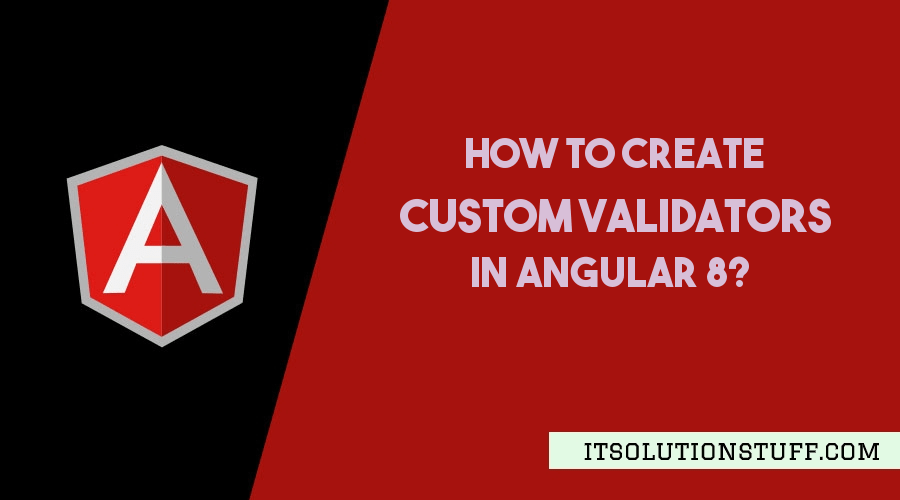 Angular 8 Reactive Form Custom Validator Example