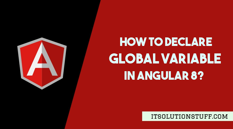 How to Declare Global Variable in Angular 9/8?