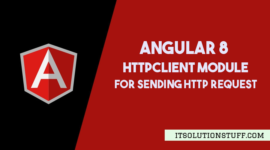 Angular 9/8 HttpClient for Sending Http Request Example