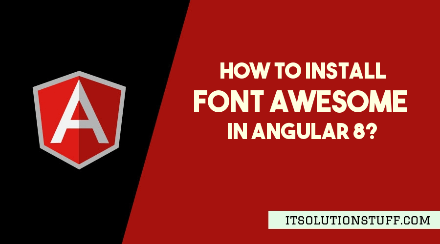 Angular 8 Install Font Awesome Icons