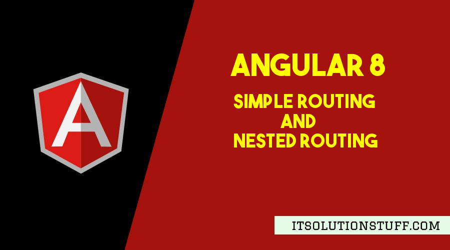 Nested Routing with Angular 8 Example