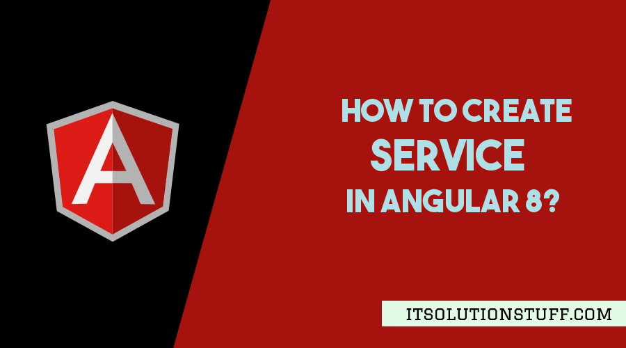 How to Create Service in Angular 8 using cli?