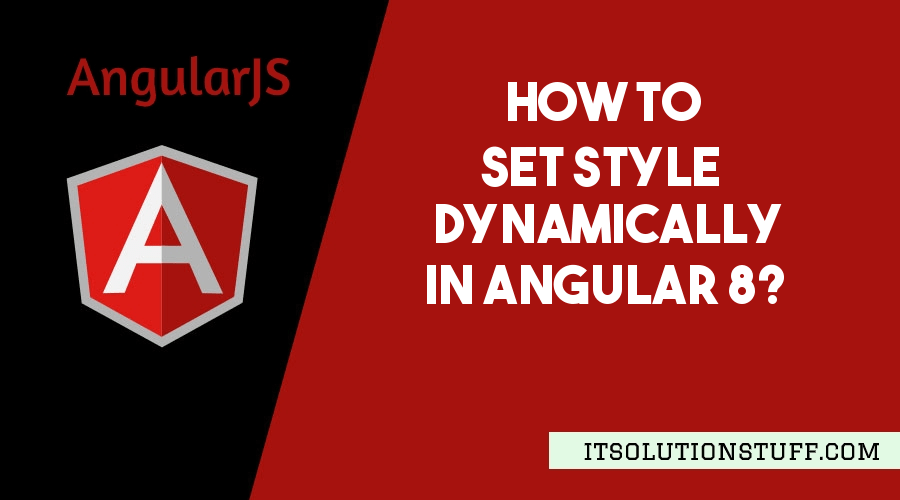 How to Set Style Dynamically in Angular 8?