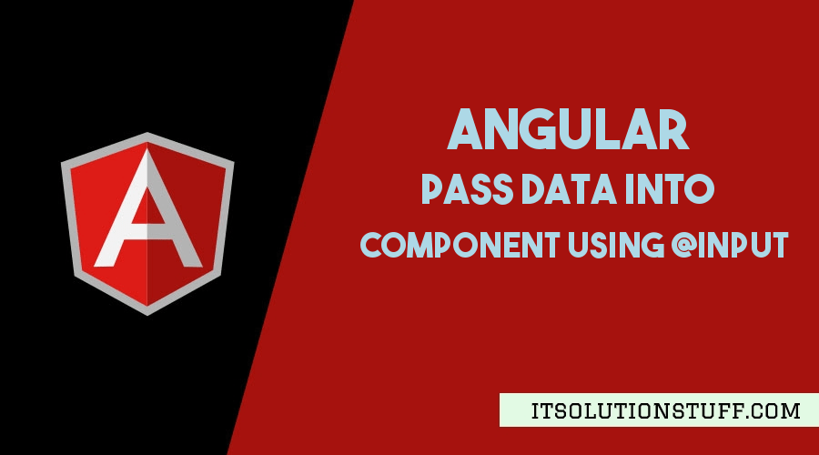 Angular Pass Data to Component | Angular Input Component Example