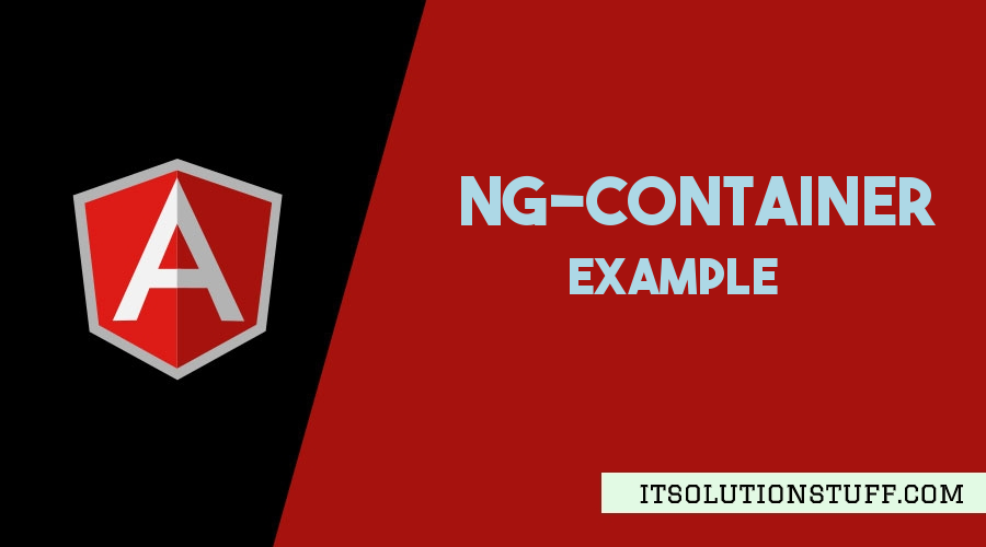 Ng-container Angular Example
