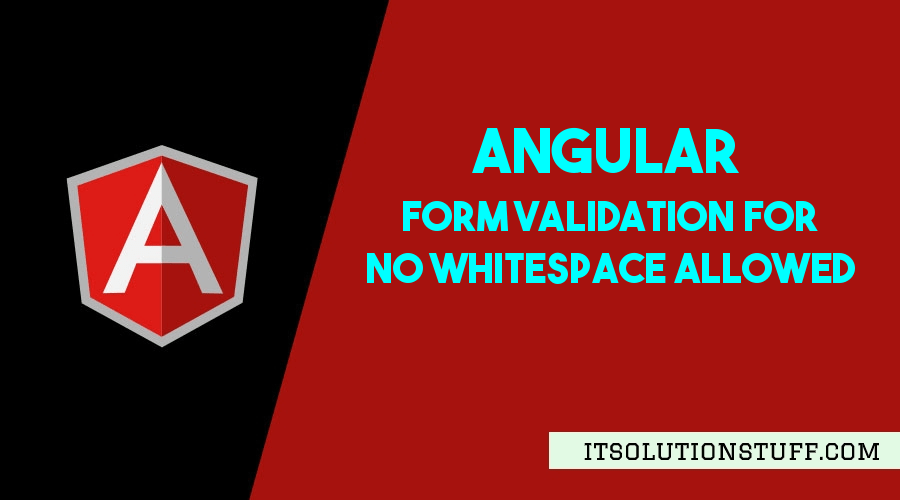 Angular Form Validation no Whitespace Allowed Example