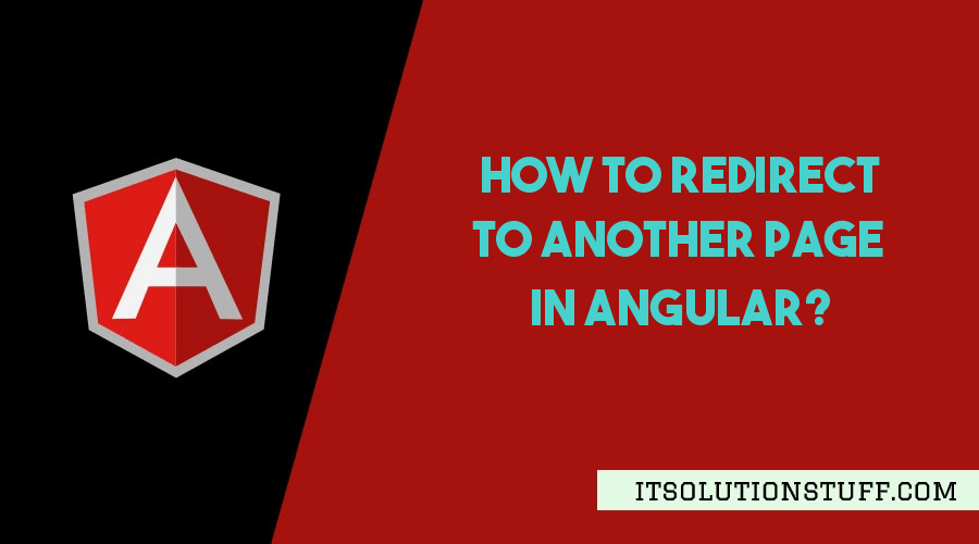 How to Redirect to another Page in Angular?
