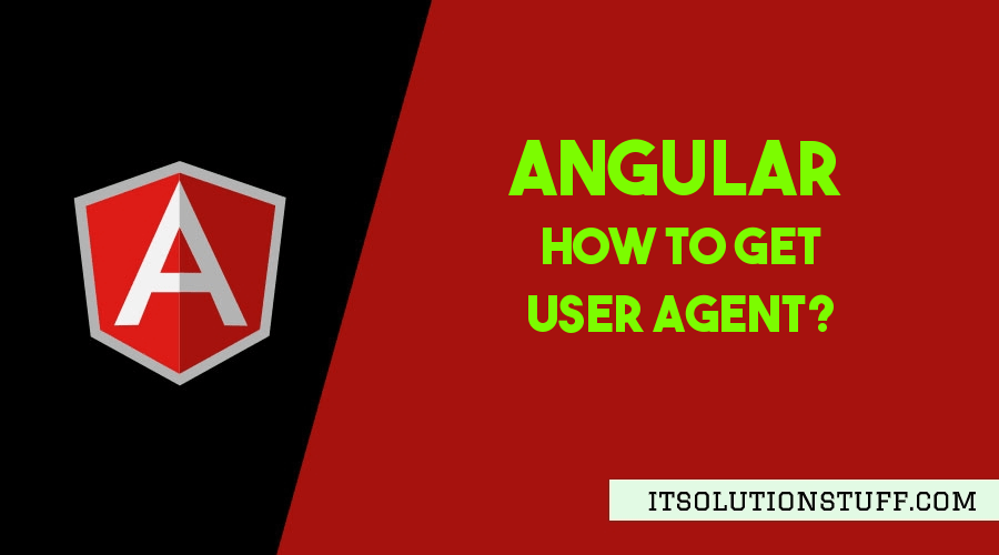 How to Get User Agent in Angular?