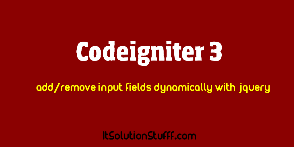 Codeigniter - add/remove multiple input fields dynamically