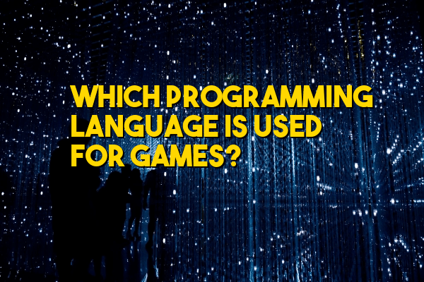 Which Programming Language is Used for Games?