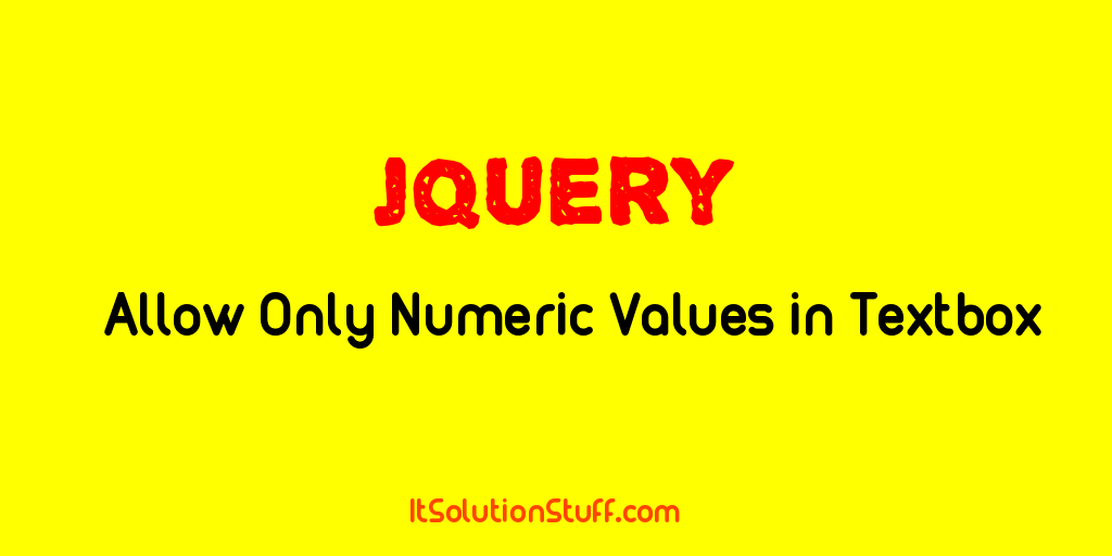 JQuery - Allow only numeric values (numbers) in Textbox