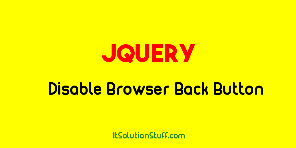 How to disable browser back button using Jquery?