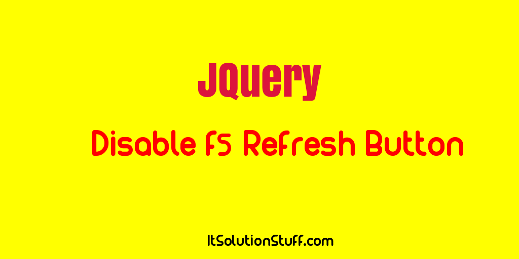 How to disable f5 refresh button using jquery?