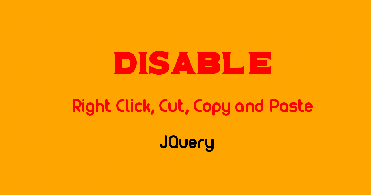 Jquery disable right click, cut, copy and paste example