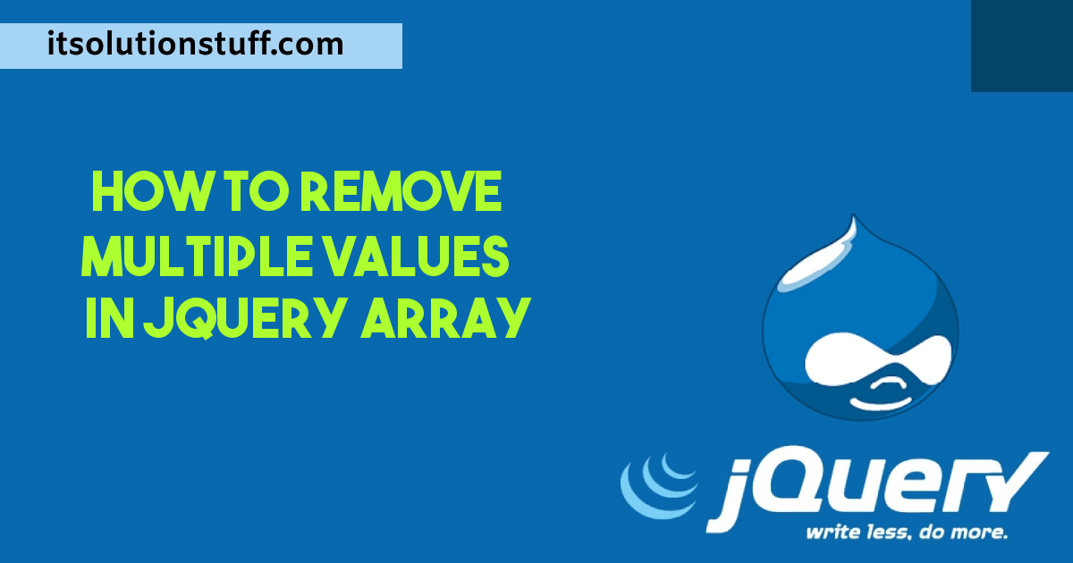 Jquery Remove Multiple Values from Array Example