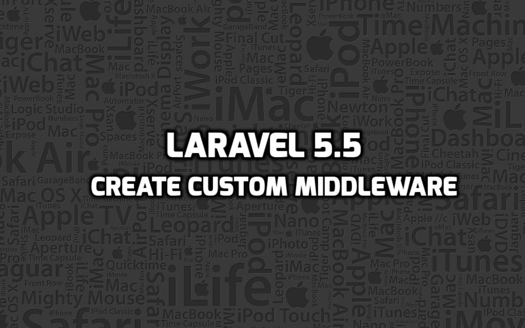 Laravel 5.5 Create Custom Middleware example