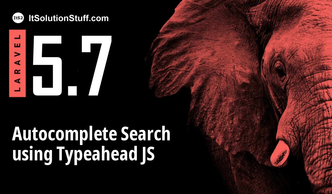 Laravel 5.7 Autocomplete Search from Database using Typeahead JS