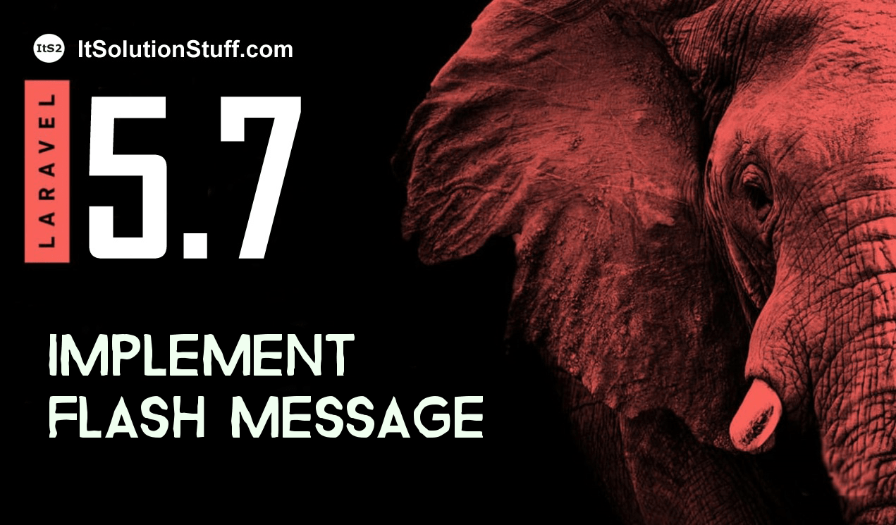 Implement Flash Message with Laravel 5.7