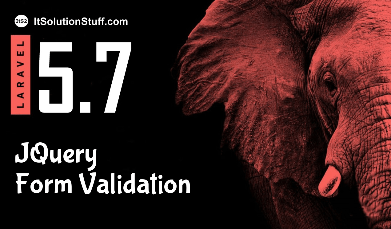 Laravel 5.7 JQuery Form Validation Example