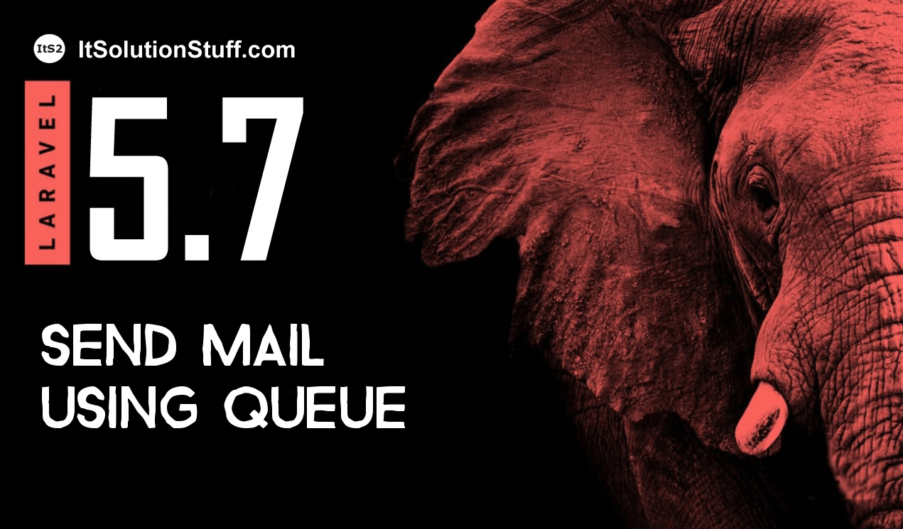 How to send mail using queue in Laravel 5.7?