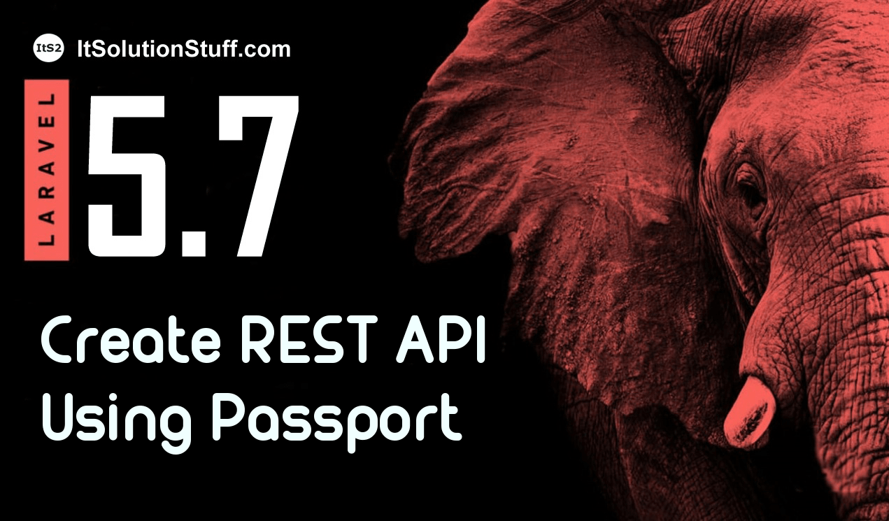 Laravel 5.7 - Create REST API with authentication using Passport Tutorial