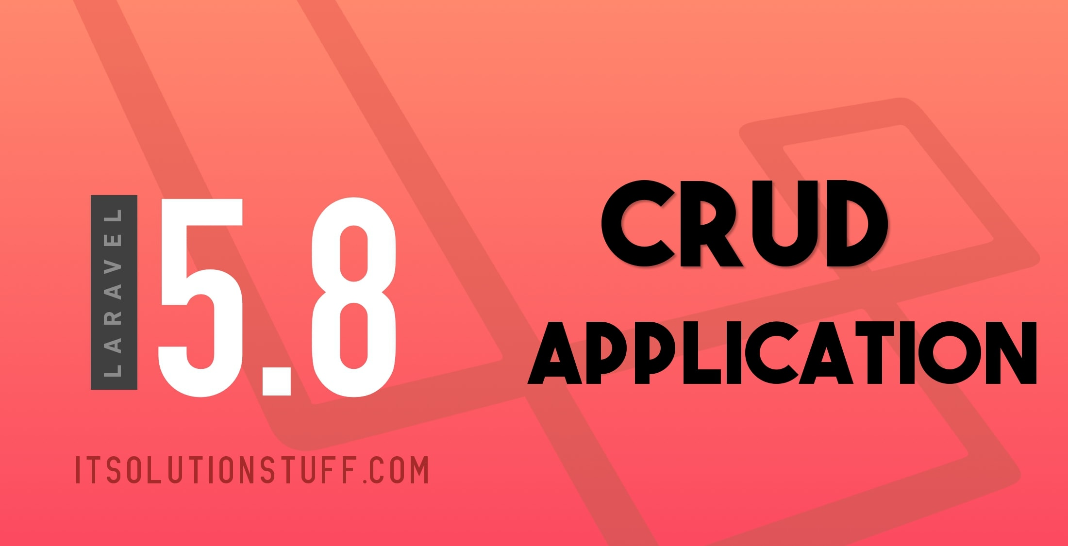 Laravel 5.8 CRUD (Create Read Update Delete) Tutorial For Beginners
