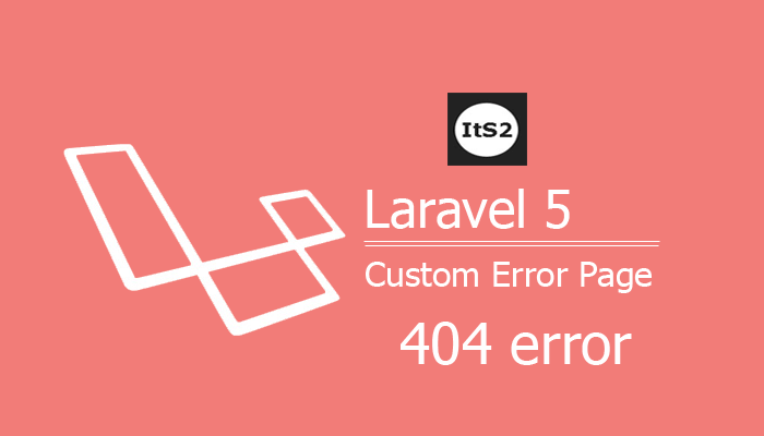 Laravel - How to create custom error page with example