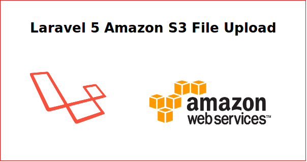Laravel 5 amazon s3 file upload tutorial - Part 1
