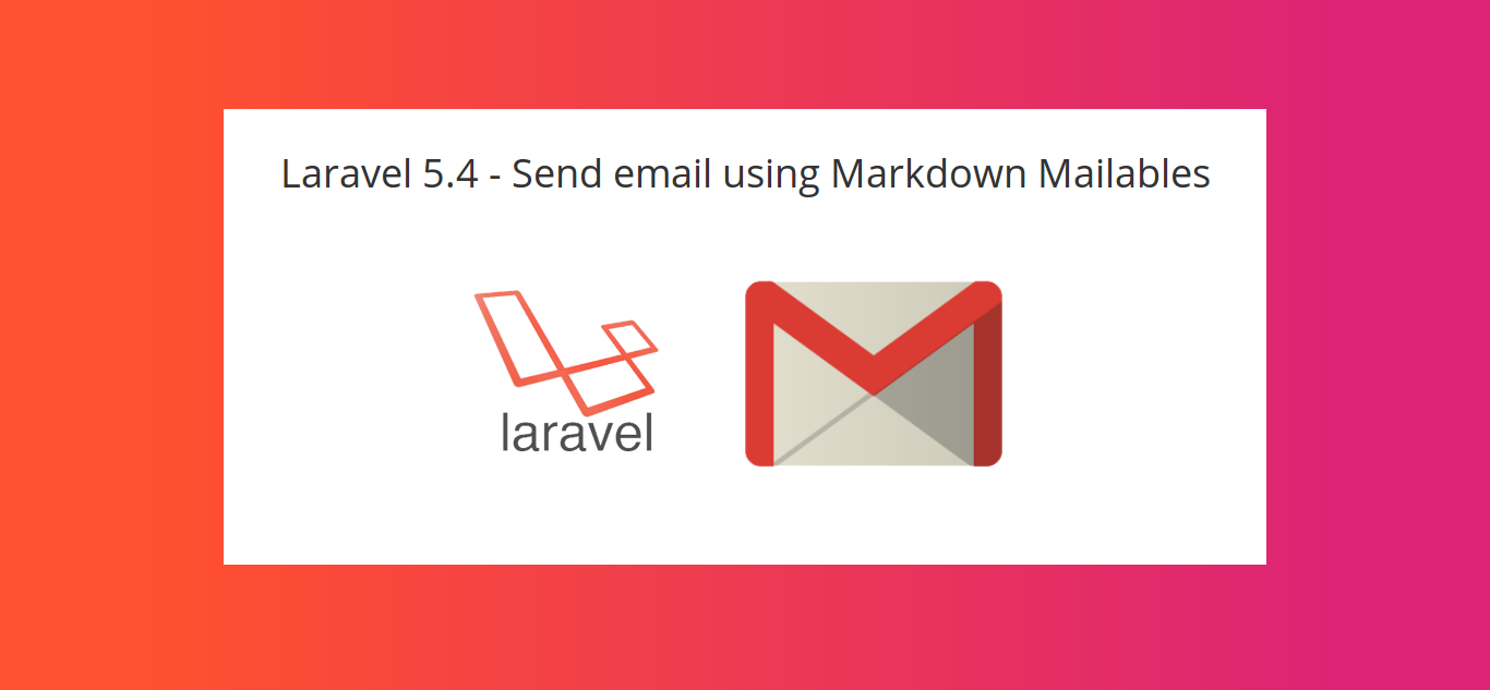 Laravel 5.4 - send email using Markdown Mailables