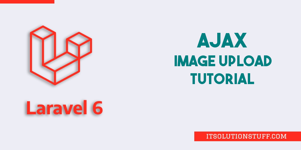 Laravel 6 Ajax Image Upload Example