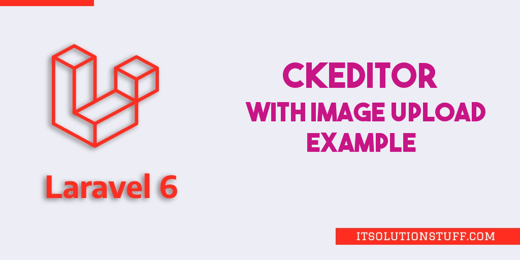 Laravel 6 Ckeditor Image Upload Example