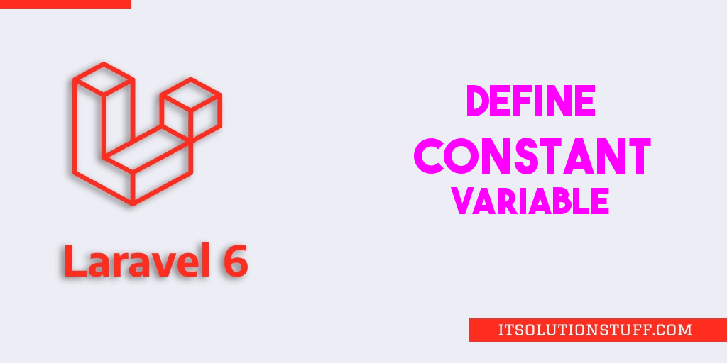 How to Define Constant Variable in Laravel 6?