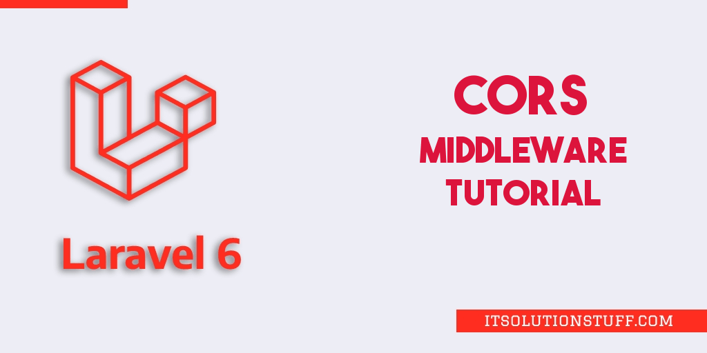 Laravel 6 CORS Middleware Tutorial