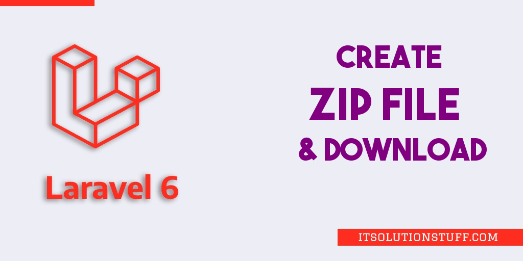 How to Create Zip File and Download in Laravel 7/6?