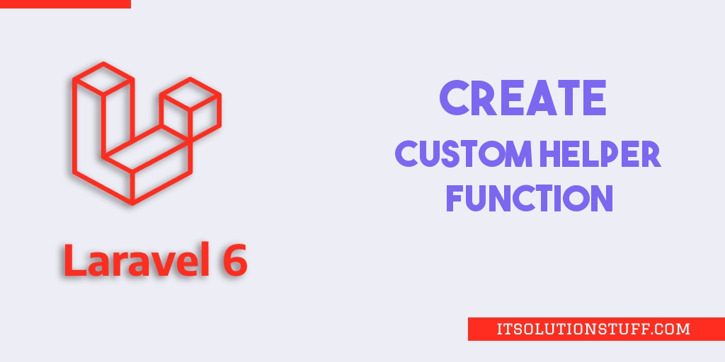 Laravel 6 Create Custom Helper Function