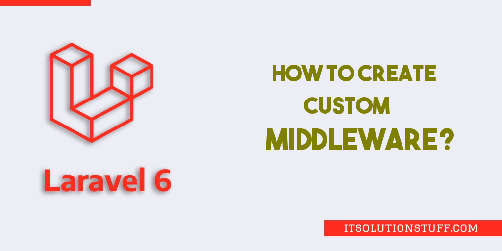 Laravel 6 Custom Middleware Example