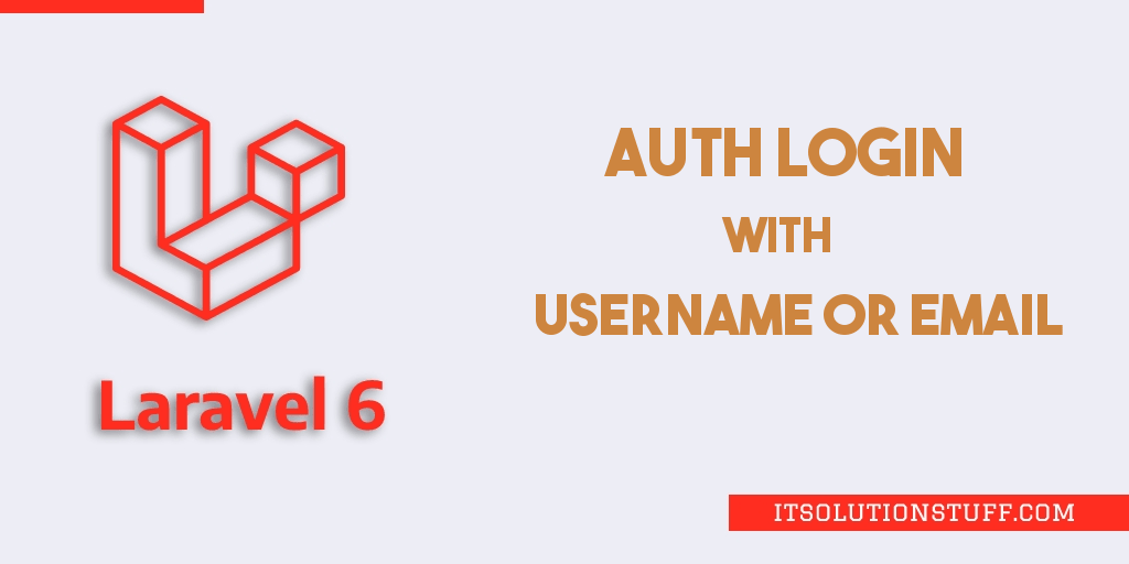 Laravel 7/6 Auth Login with Username or Email Tutorial