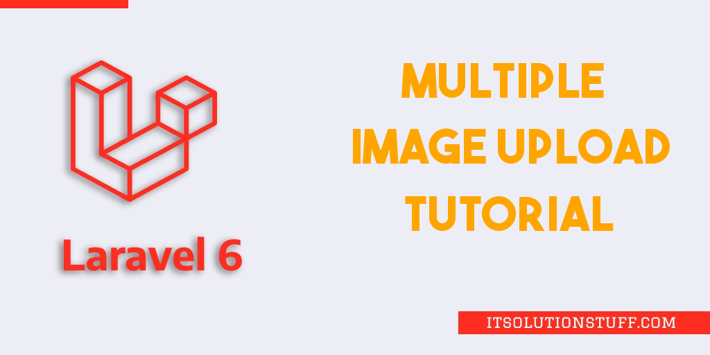 Laravel 6 Multiple Image Upload Tutorial