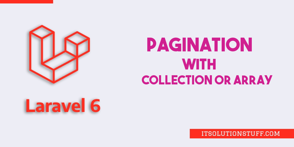 Laravel 6 Paginate with Collection or Array