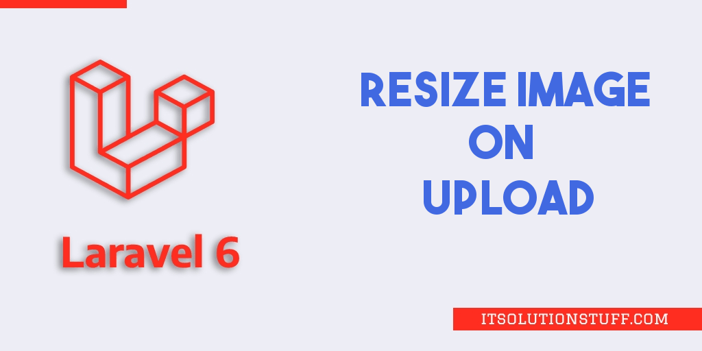 Laravel 6 Resize Image Before Upload Example