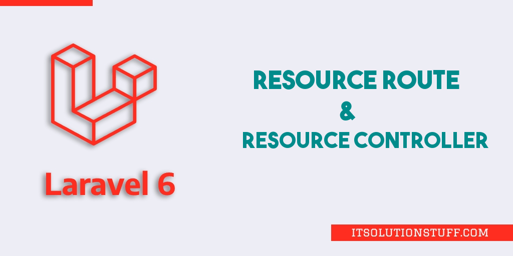 Laravel 7/6 Resource Route and Controller Tutorial