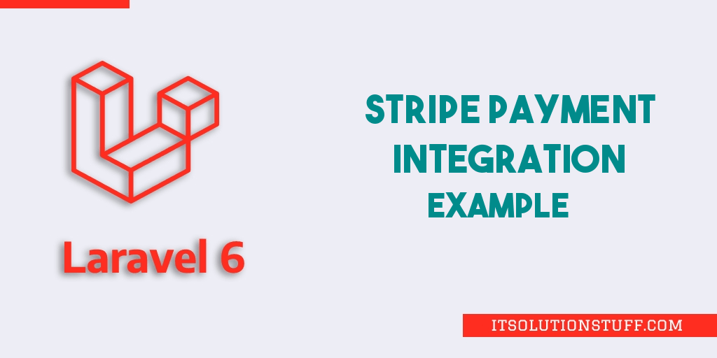 Laravel 6 Stripe Payment Integration Tutorial