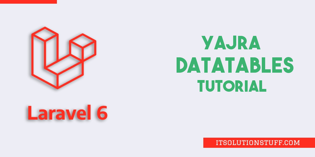 How to use Yajra Datatables in Laravel 6?