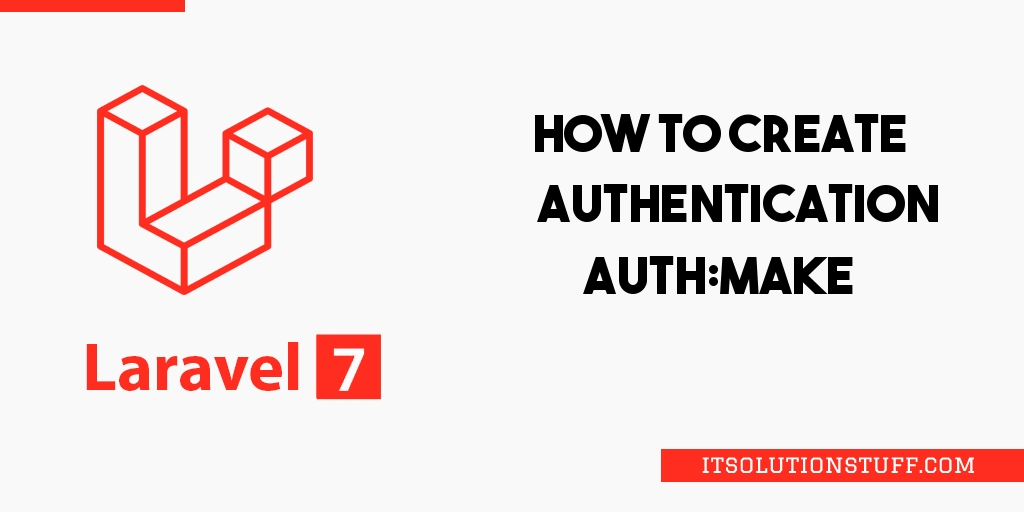 Laravel 7 Auth Example | Laravel 7 Authentication Example