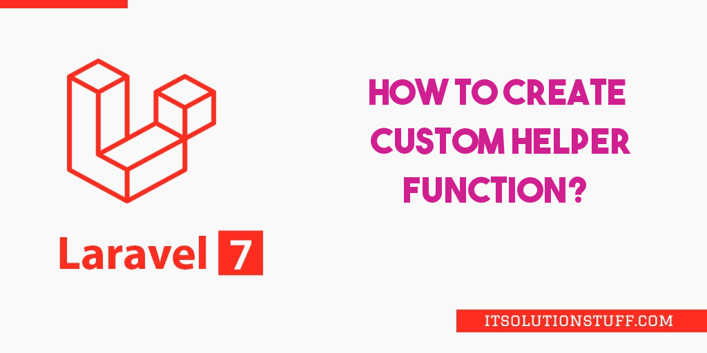 How to Create Custom Helper Function in Laravel 7?