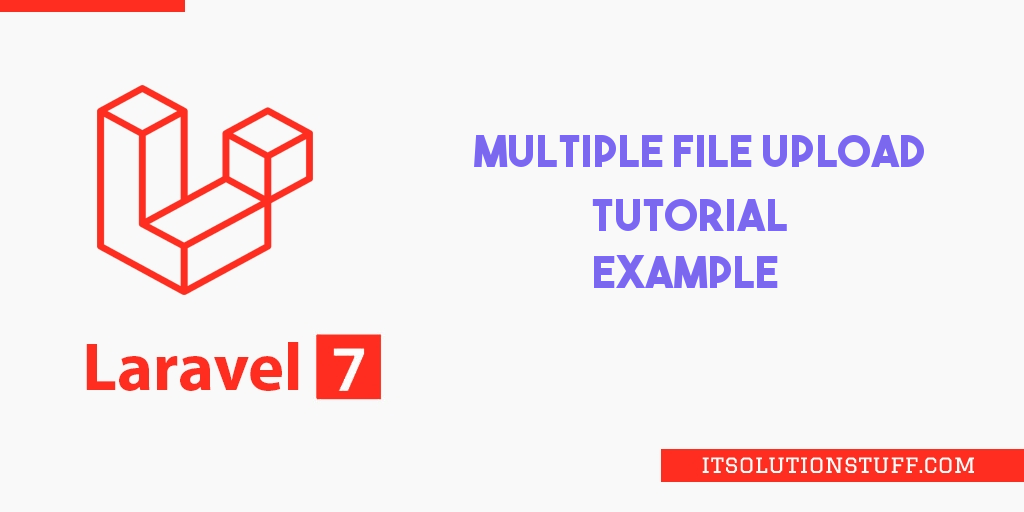Laravel 7 Multiple File Upload Tutorial