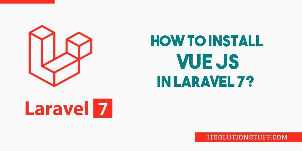 How to install Vue JS in Laravel 7?