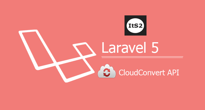 Laravel 5 - How to convert file(image, audio, video) extension using CloudConvert?